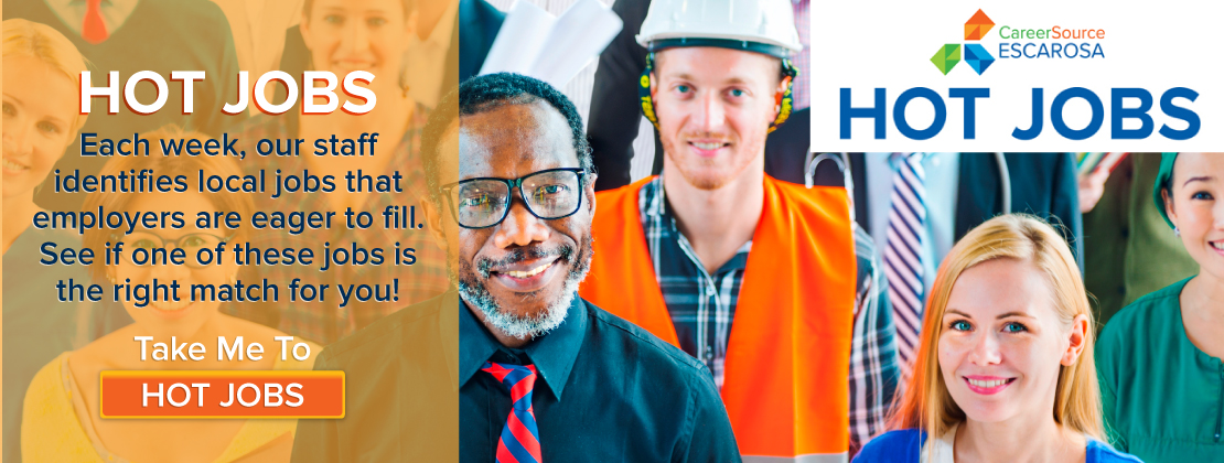 Hot Jobs - Each week, our staff identifies local jobs that employers are eager to fill. See if one of these jobs is the right match for you! Click here to go to Hot Jobs.
